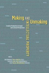 Buchcover von Making and Unmaking Intellectual Property