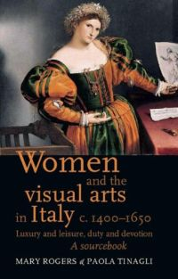 Buchcover von Women and the Visual Arts in Italy c.1400-1600