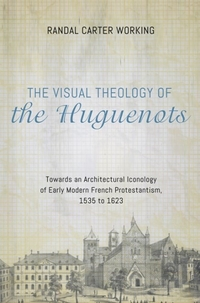 Buchcover von The Visual Theology of the Huguenots